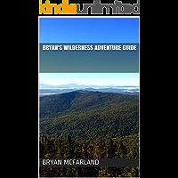Bryan's Wilderness Adventure Guide (English Edition)