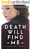 Death Will Find Me (A Tessa Kilpatrick Mystery, Book 1)