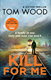 Kill For Me (Victor Book 8)