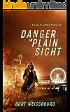 Danger in Plain Sight: A Callie James Thriller