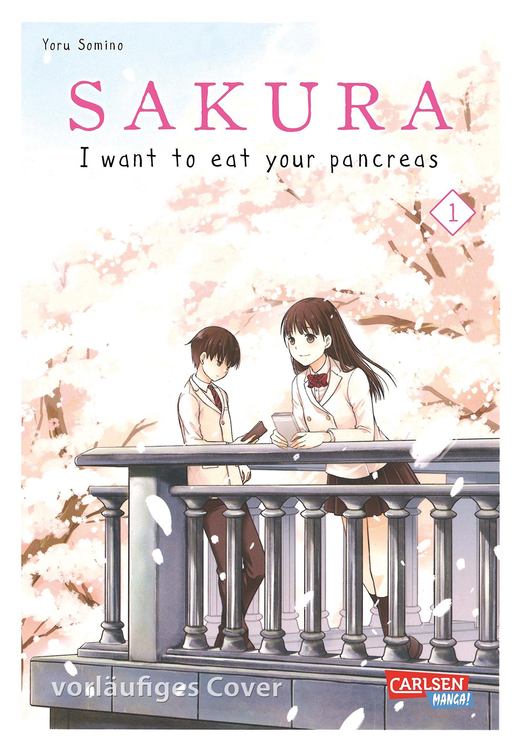Sakura - I want to eat your pancreas 1 Taschenbuch – 27. November 2018 Yoru Sumino Carlsen 3551735794 Comic / Graphic Novel