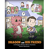 Dragon and His Friend: A Dragon Book About Autism. A Cute Children Story to Explain the Basics of Autism at a Child's…