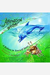 Affirmation Weaver: Children Increase Self-Esteem, Improve Self-Confidence While Decreasing Stress and Anxiety. Kindle Edition