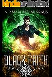 Black Faith: An Urban Fantasy Action Adventure: (The Corvin Chance Chronicles: Book 4)