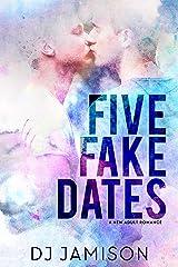 Five Fake Dates Kindle Edition