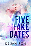 Five Fake Dates (English Edition)