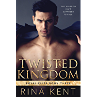 Twisted Kingdom: A Dark High School Bully Romance (Royal Elite Book 3) (English Edition)