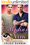The Alpha's Vow: An Alpha/Omega Mpreg (Idriador Chronicles Book 1)