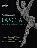 Fascia - What is is and why it matters (English Edition)