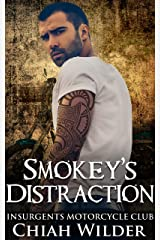 Smokey's Distraction: Insurgents Motorcycle Club (Insurgents MC Romance Book 15) Kindle Edition