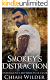 Smokey's Distraction: Insurgents Motorcycle Club (Insurgents MC Romance Book 15)
