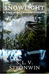 Snowlight: A Story of the Canadian Aftermath Kindle Edition