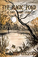 The Magic Pond (Fairy Short Stories #6) Kindle Edition