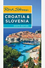 Rick Steves Croatia & Slovenia Kindle Edition
