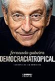 Democracia tropical: Caderno de um aprendiz