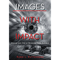 Images with Impact: Design and Use of Winning Trial Visuals (English Edition)