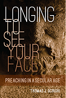 A handbook for catholic preaching kindle edition by edward foley longing to see your face preaching in a secular age fandeluxe Images