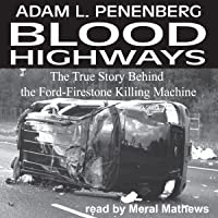 Blood Highways: The True Story behind the Ford-Firestone Killing Machine