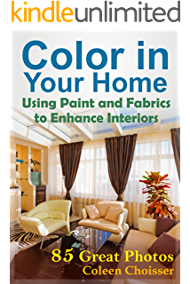 Color In Your Home Using Paint And Fabrics To Enhance Interior Design