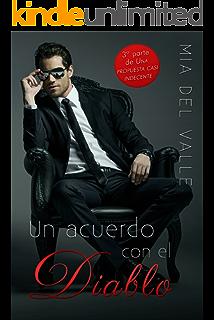 Un acuerdo con el Diablo (Una Propuesta casi Indecente nº 3) (Spanish Edition