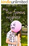 My Un-Famous Neighbor (First Love Shorts Book 2)
