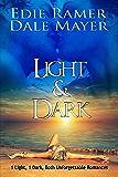 Light & Dark: 1 Light, 1 Dark, Both Unforgettable Romances!