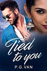 Tied to You: A Passionate Indian Billionaire Romance Kindle Edition