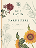 RHS Latin for Gardeners: Over 3,000 Plant Names Explained and Explored