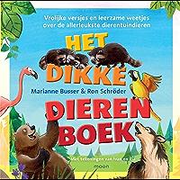 Het dikke dierenboek: Vrolijke versjes en leerzame weetjes over de allerleukste dierentuindieren
