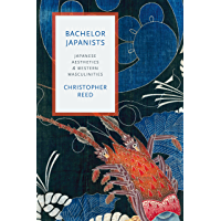 Bachelor Japanists: Japanese Aesthetics and Western Masculinities (Modernist Latitudes) book cover