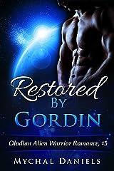 Restored By Gordin: Olodian Alien Warrior Romance Kindle Edition
