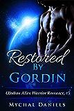 Restored By Gordin: Olodian Alien Warrior Romance