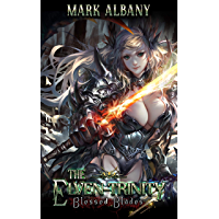 Blessed Blades (The Elven-Trinity Book 5) (English Edition)