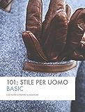 101: Stile per Uomo: Costruire il proprio guardaroba
