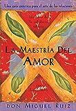 Image for La Maestria del Amor: Una Guia Practica para el Arte de las Relaciones