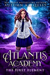 Atlantis Academy: The First Element Kindle Edition