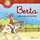 Berta aprende a montar (Mi Amiga Berta) (Spanish Edition)