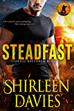 Steadfast (Eternal Brethren Military Romantic Suspense Book 1)