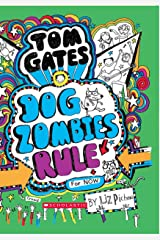 Tom Gates #11: Dog Zombies Rule Hardcover