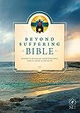 Beyond Suffering Bible NLT: Where Struggles Seem Endless, God's Hope Is Infinite