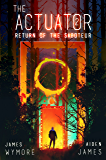 The Actuator 2: Return of the Saboteur: A GameLit Adventure