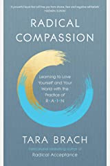 Radical Compassion: Learning to Love Yourself and Your World with the Practice of RAIN Kindle Edition