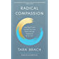 Radical Compassion: Learning to Love Yourself and Your World with the Practice of RAIN (English Edition)