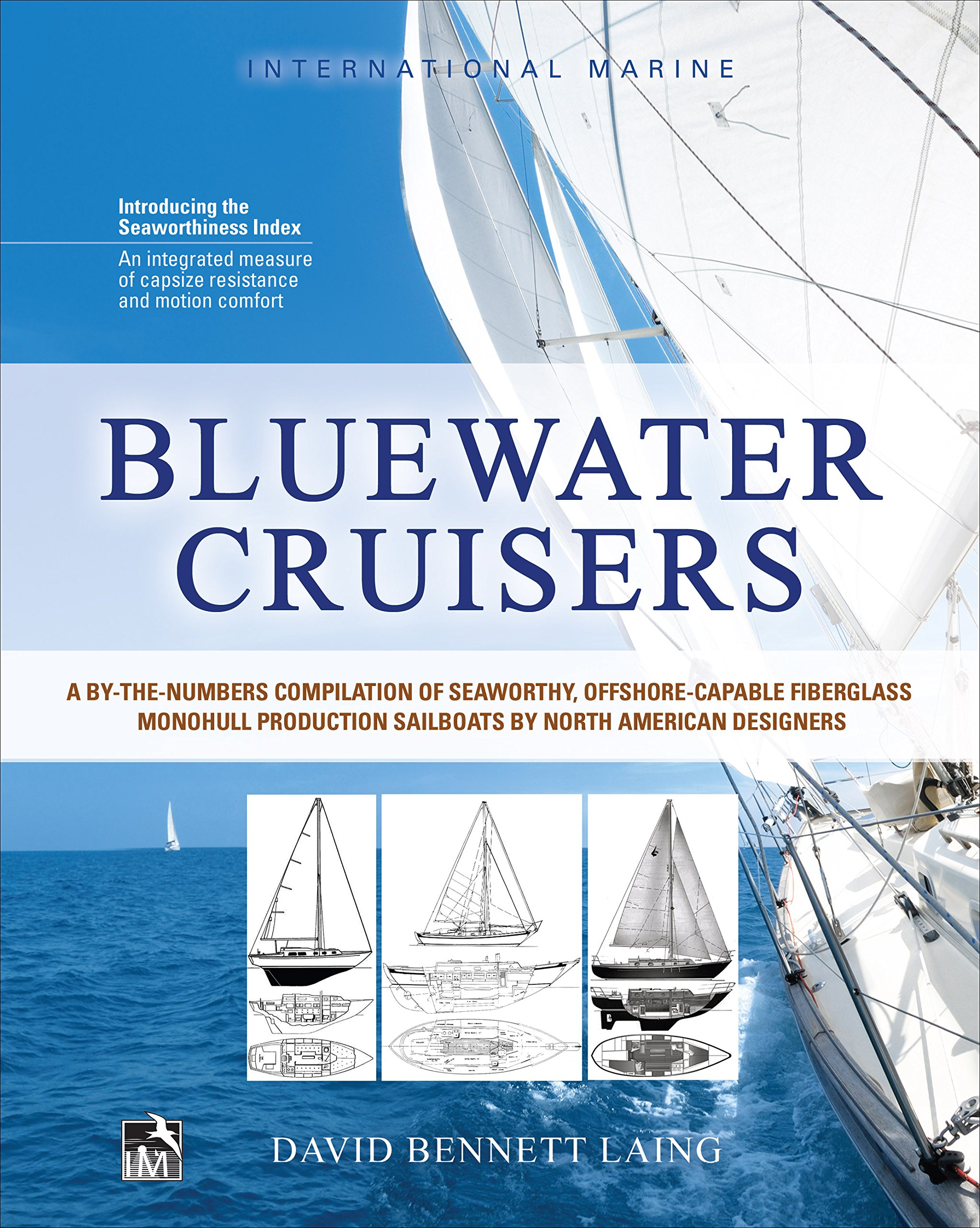 Bluewater Cruisers: A By-The-Numbers Compilation of Seaworthy, Offshore-Capable Fiberglass Monohull Production Sailboats by North American Designers: A ... Monohull Sailboats por David Bennett Laing