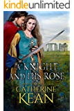 A Knight and His Rose: A Medieval Romance Novella