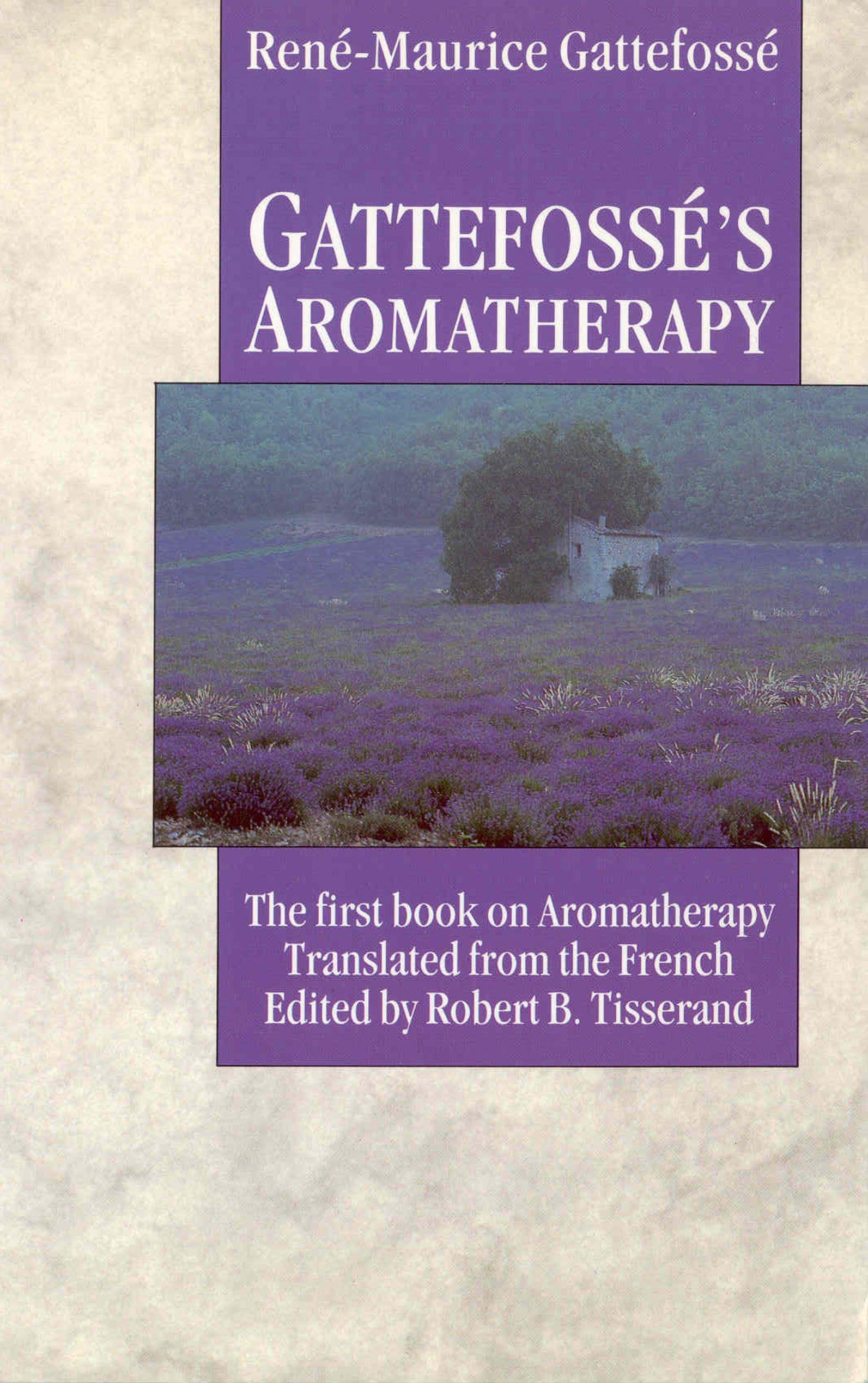 Gattefosse's Aromatherapy  English Edition