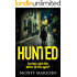 Hunted: A gripping serial killer thriller full of twists you won't see coming