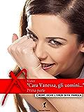 """""""Cara Vanessa, gli uomini…"""" parte prima (Damster - Eroxè, dove l'eros si fa parola)"""