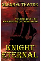 Knight Eternal (Harbinger of Doom Volume 3) (Harbinger of Doom series)
