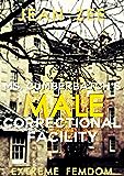 Ms. Cumberbatch's Male Correctional Facility: Extreme Femdom